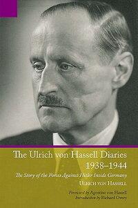 UlrichVonHassellDiaries,1938-1944:TheStoryoftheForcesAgainstHitlerInsideGermany