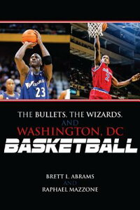 TheBullets,theWizards,andWashington,DC,Basketball[BrettL.Abrams]