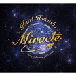 北翔海莉CD-BOX「Miracle」Kairi Hokusho Song Collection 2001〜2016