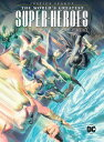 Justice League: The World's Greatest Superheroes by Alex Ross & Paul Dini JUSTICE LEAGUE THE WORLDS GREA