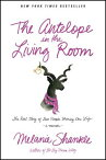 The Antelope in the Living Room: The Real Story of Two People Sharing One Life [ Melanie Shankle ]