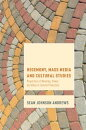 Hegemony, Mass Media and Cultural Studies: Properties of Meaning, Power, and Value in Cultural Produ