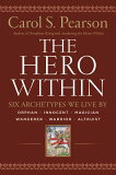 Hero Within - REV. & Expanded Ed.: Six Archetypes We Live by [ Carol S. Pearson ]