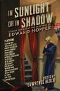 In Sunlight or in Shadow: Stories Inspired by the Paintings of Edward Hopper IN SUNLIGHT OR IN SHADOW Lawrence Block