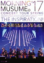 モーニング娘。 039 17 コンサートツアー春 〜THE INSPIRATION 〜 モーニング娘。 039 17