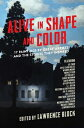 Alive in Shape and Color: 17 Paintings by Great Artists and the Stories They Inspired ALIVE IN SHAPE COLOR Lawrence Block