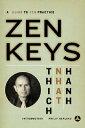 Zen Keys: A Guide to Zen Practice ZEN KEYS THREE LEAVES PRESS/ [ Thich...