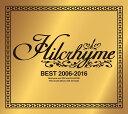 BEST 2006-2016 (初回限定盤 CD+DVD) [ ヒルクライム ]