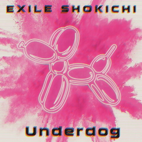 Underdog (CD+DVD) [ EXILE SHOKICHI ]
