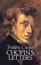 CHOPIN'S LETTERS [ FREDERIC CHOPIN ]