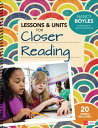 Lessons and Units for Closer Reading, Grades 3-6: Ready-To-Go Resources and Planning Tools Galore LESSONS & UNITS FOR CLOSER REA (Corwin Literacy) [ Nancy N. Boyles ]