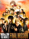 HiGH & LOW THE MOVIE 3〜FINAL MISSION〜(豪華盤)【Blu-ray】 [ AKIRA ]