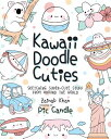 Kawaii Doodle Cuties: Sketching Super-Cute Stuff from Around the World KAWAII DOODLE CUTIES (Kawaii Doodle) [ Pic Candle ]