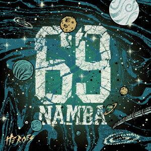 HEROES [ NAMBA69 ]