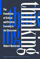 thinking the foundation of critical and creative learning in the classroom