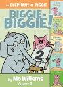 An Elephant Piggie Biggie-Biggie , Volume 2 ELEPHANT PIGGIE BIGGIE-BIGGI (Elephant and Piggie Book) Mo Willems