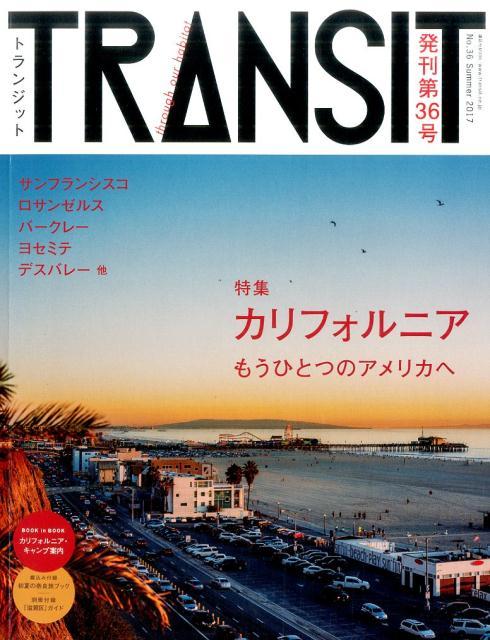 TRANSIT(トランジット)36号カリフォルニア もうひとつのアメリカへ (講談社 Mook(J)) [ ユーフォリアファクトリー ]