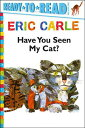 Have You Seen My Cat /Ready-To-Read Pre-Level 1 HAVE YOU SEEN MY CAT/READY-TO- (World of Eric Carle) Eric Carle