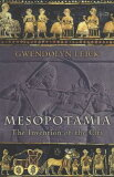 Mesopotamia: The Invention of the City [ Gwendolyn Leick ]