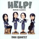 Help ~Beatles Classics 1966カルテット