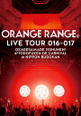 ORANGE RANGE LIVE TOUR 016-017 ?おかげさまで15周年! 47都道府県