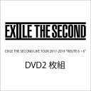 """EXILE THE SECOND LIVE TOUR 2017-2018 """"ROUTE 6 6""""(通常盤) EXILE THE SECOND"""