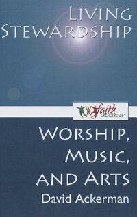 LivingStewardship[Worship,Music,andArts]