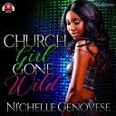 Church Girl Gone Wild CHURCH GIRL GONE WILD D