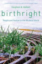 Birthright: People and Nature in the Modern World BIRTHRIGHT [ Stephen R. Kellert ]