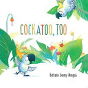Cockatoo, Too COCKATOO TOO-BOARD (Mini Bee Board Books) [ Bethanie Deeney Murguia ]