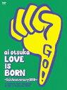 【LOVE IS BORN】〜5th Anniversary 2008〜 at Osaka-Jo Yagai Ongaku-Do on 10th of September 2008(初回受注限定生産) [ 大塚愛 ]