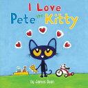 樂天商城 - Pete the Kitty: I Love Pete the Kitty PETE THE KITTY I LOVE PETE THE (Pete the Cat) [ James Dean ]