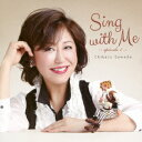 Sing with Me -episode 1- [ 沢田知可子 ]