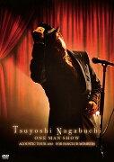 Tsuyoshi Nagabuchi ONE MAN SHOW
