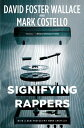 Signifying Rappers SIGNIFYING RAPPERS [ David Foster Wallace ]