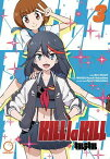 Kill La Kill, Volume 3 KILL LA KILL V03 [ Nakashima Kazuki ]