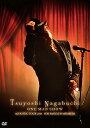 Tsuyoshi Nagabuchi ONE MAN SHOW(初回限定盤) [ 長渕剛 ]