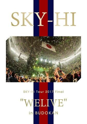 "SKY-HI Tour 2017 Final ""WELIVE"" in BUDOKAN(スマプラ対応)【Blu-ray】 [ SKY-HI ]"