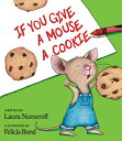 If You Give a Mouse a Cookie IF YOU GIVE A MOUSE A COOKIE (If You Give... Books (Hardcover))