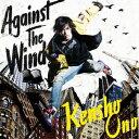 『劇場版 黒子のバスケ LAST GAME』挿入歌「Against The Wind」 (アーティスト盤 CD+DVD) [ 小野賢章 ]