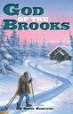 God of the Brooks GOD OF THE BROOKS (God of Alaska) [ Bruce Hamilton ]