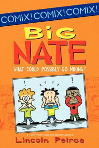 BigNate:WhatCouldPossiblyGoWrong?[LincolnPeirce]