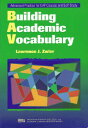 Building Academic Vocabulary BUILDING ACADEMIC VOCABULARY (Michigan Series in English for Academic Professional Purposes) Lawrence Zwier