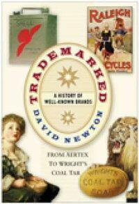Trademarked:AHistoryofWell-KnownBrandsfromAertextoWright'sCoalTar