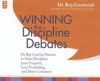 WinningtheDisciplineDebates:Dr.RayCoachesParents[RaymondN.Guarendi]