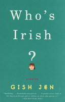 whos irish by gish jen all Gish jen, who's irish life style of china and the united states is one of the major complaints of the main character of this short story by gish jen, who is irish which introduces the theme of comparison among immigrants of the way american culture is and how this.