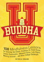 Buddha U: 108 Mindfulness Lessons for Surviving Test Stress, Freshman 15, Friend Drama, Insane Roomm Victor M. Parachin