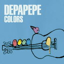 COLORS (初回限定盤 CD+DVD) [ DEPAPEPE ]