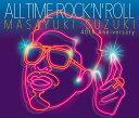ALL TIME ROCK 'N' ROLL (通常盤 3CD) [ 鈴木雅之 ]