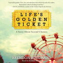 Life 039 s Golden Ticket: A Story about Second Chances LIFES GOLDEN TICKET 5D Brendon Burchard